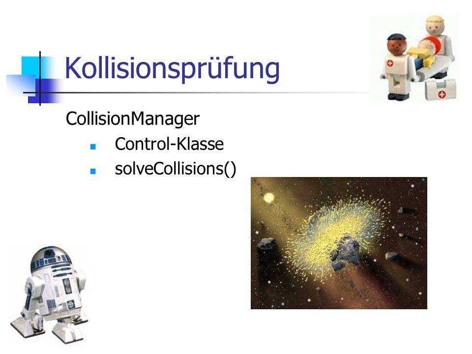 Kollisionsprüfung CollisionManager Control-Klasse solveCollisions()