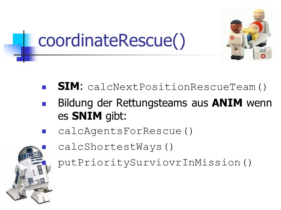 coordinateRescue() SIM: calcNextPositionRescueTeam()