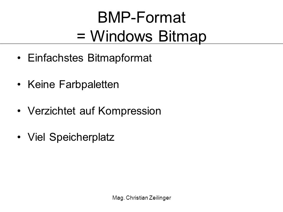 BMP-Format = Windows Bitmap