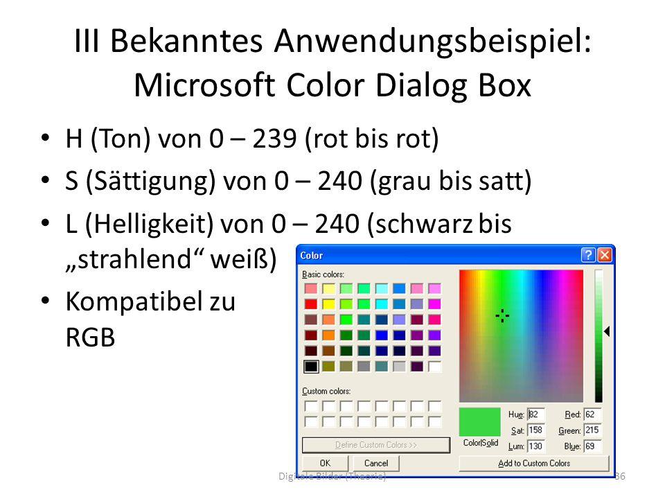 III Bekanntes Anwendungsbeispiel: Microsoft Color Dialog Box