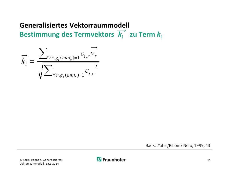 Generalisiertes Vektorraummodell Bestimmung des Termvektors ki zu Term ki