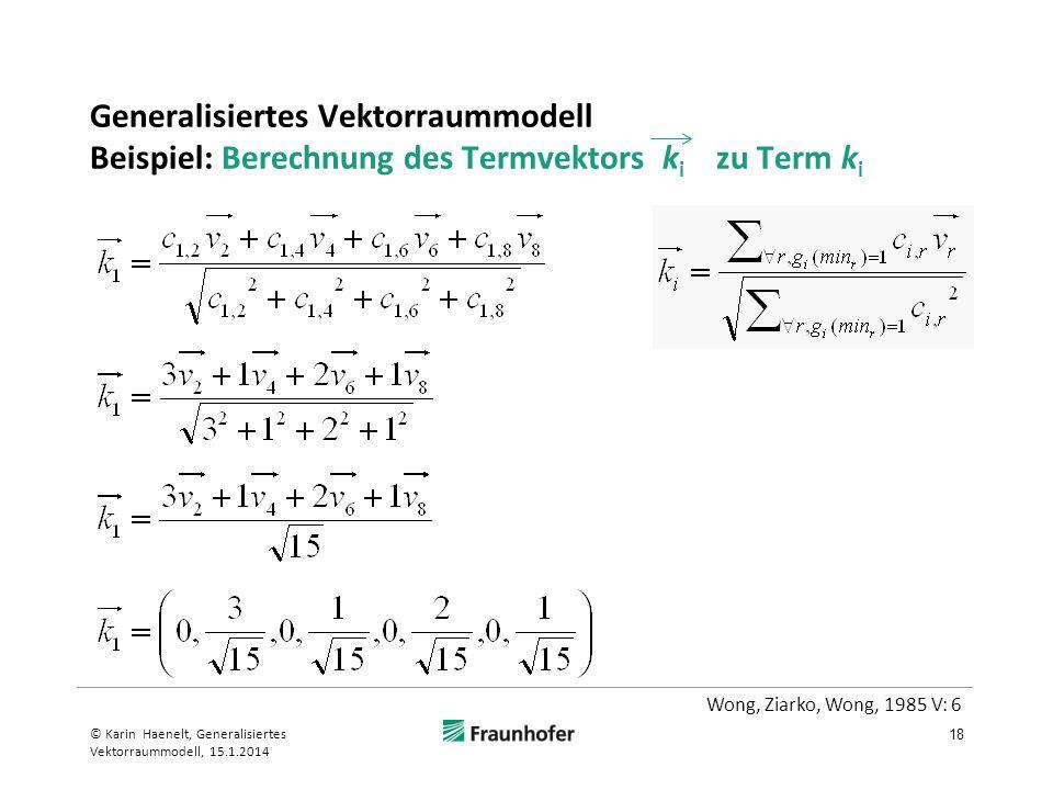 Generalisiertes Vektorraummodell Beispiel: Berechnung des Termvektors ki zu Term ki