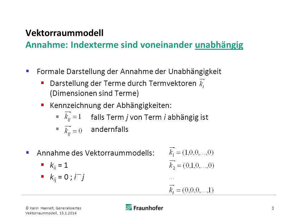 Vektorraummodell Annahme: Indexterme sind voneinander unabhängig