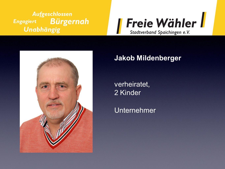 Jakob Mildenberger verheiratet, 2 Kinder Unternehmer