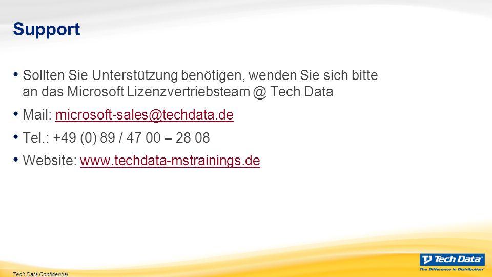 Support Sollten Sie Unterstützung benötigen, wenden Sie sich bitte an das Microsoft Lizenzvertriebsteam @ Tech Data.