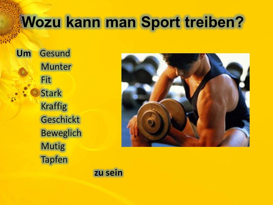 Wozu kann man Sport treiben