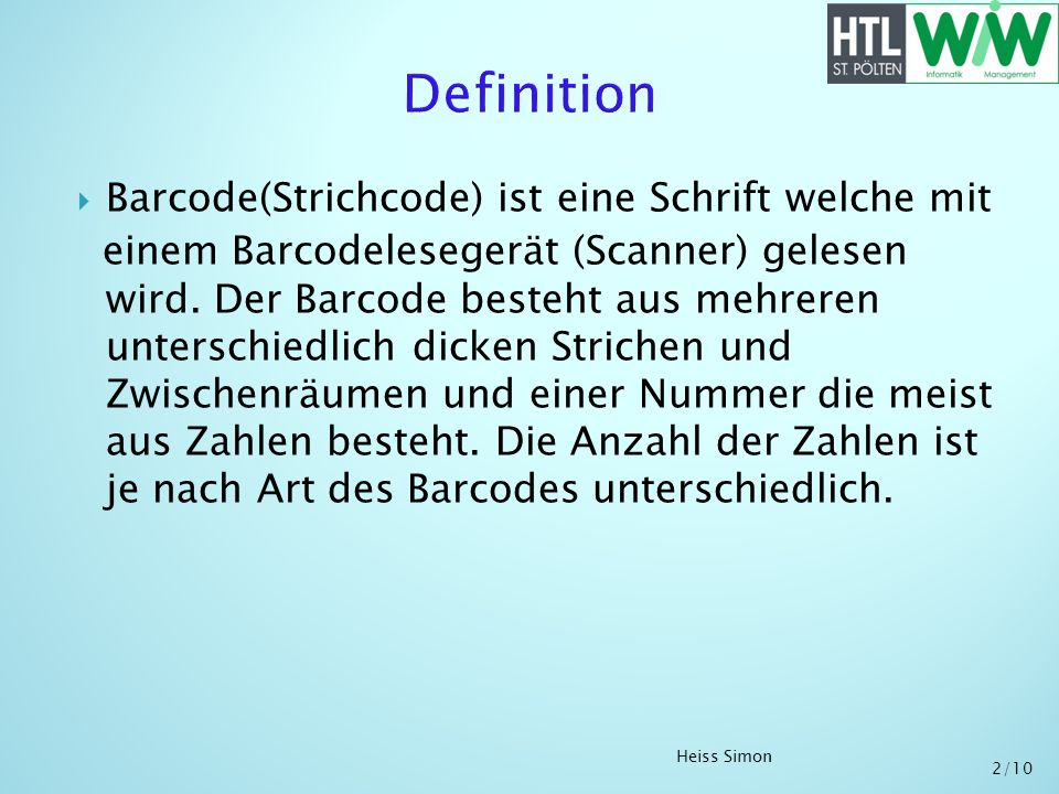 Definition Barcode(Strichcode) ist eine Schrift welche mit