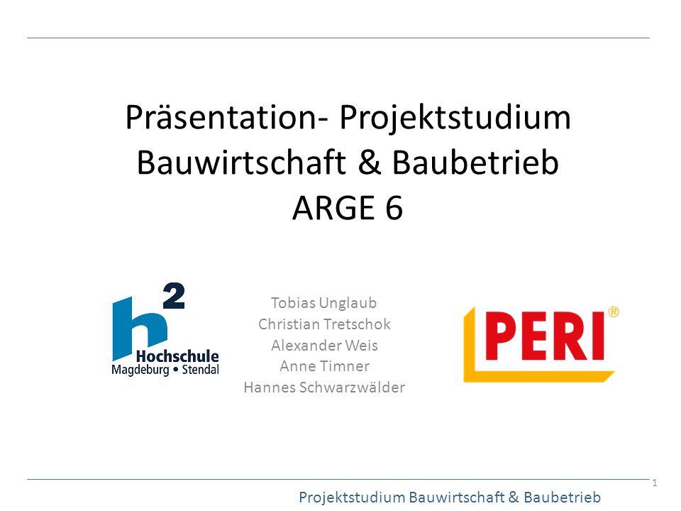 Präsentation- Projektstudium Bauwirtschaft & Baubetrieb ARGE 6