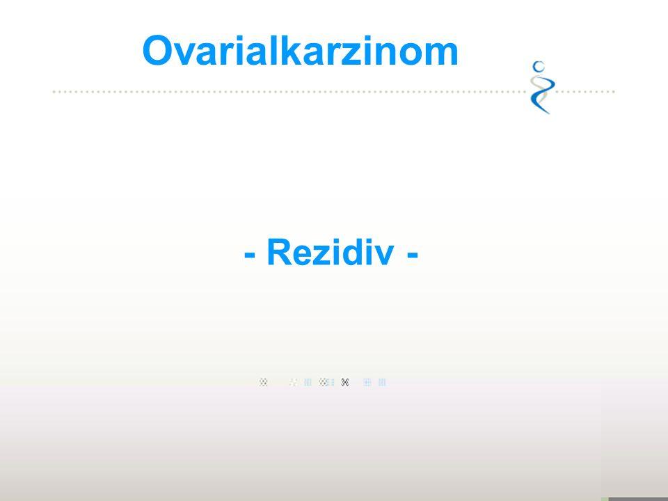 Ovarialkarzinom - Rezidiv - 1973-1977: 1:70, 1,4%