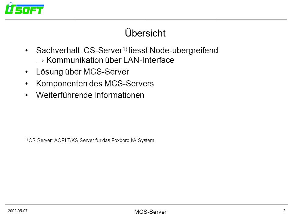 Übersicht Sachverhalt: CS-Server1) liesst Node-übergreifend → Kommunikation über LAN-Interface. Lösung über MCS-Server.