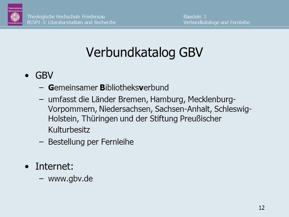 Verbundkatalog GBV GBV Internet: Gemeinsamer Bibliotheksverbund