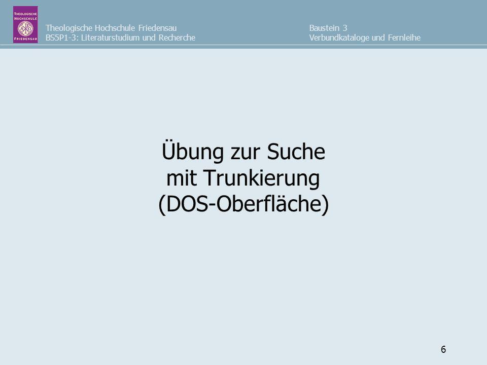 Übung zur Suche mit Trunkierung (DOS-Oberfläche)