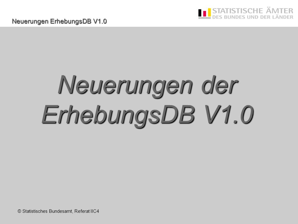 Neuerungen der ErhebungsDB V1.0
