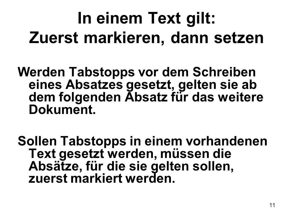 In einem Text gilt: Zuerst markieren, dann setzen