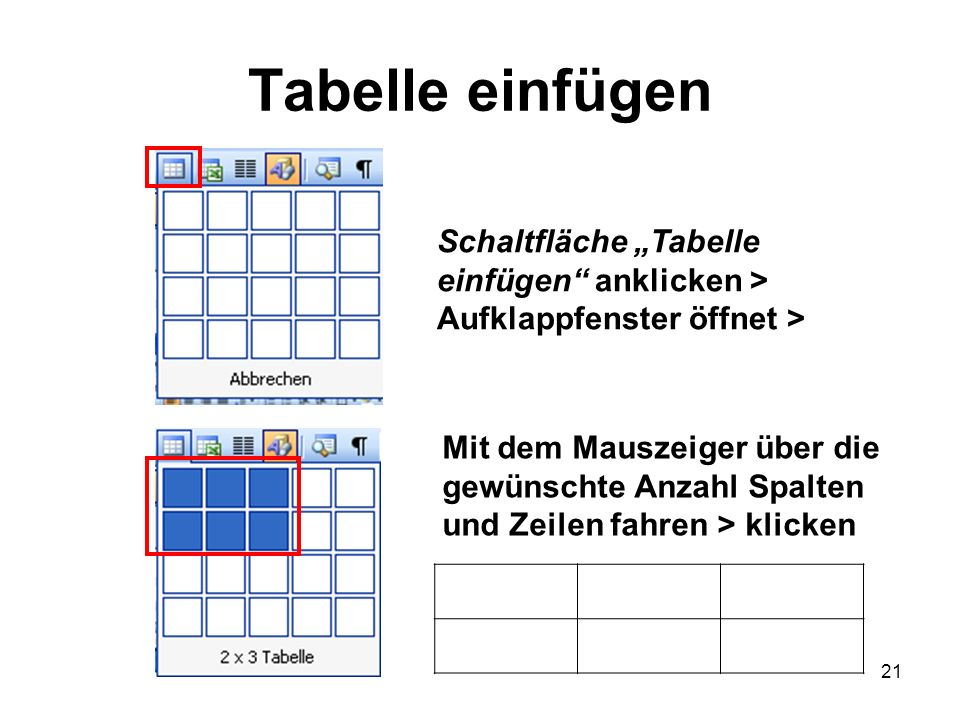 """Tabelle einfügen Schaltfläche """"Tabelle einfügen anklicken > Aufklappfenster öffnet > Mit dem Mauszeiger über die."""