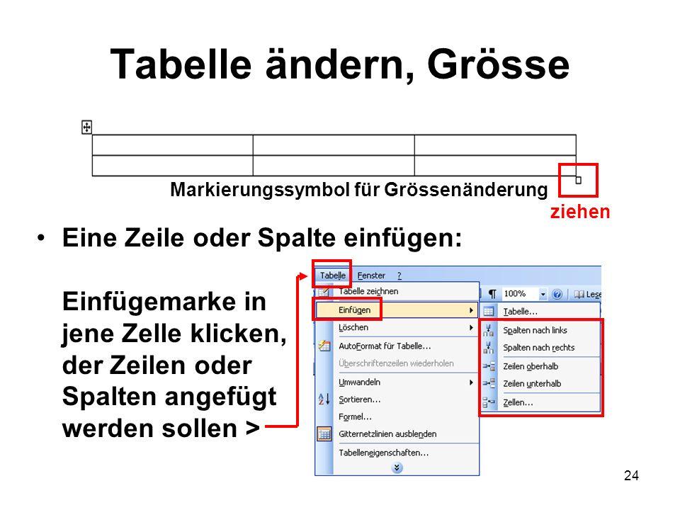 Tabelle ändern, Grösse Markierungssymbol für Grössenänderung. ziehen.