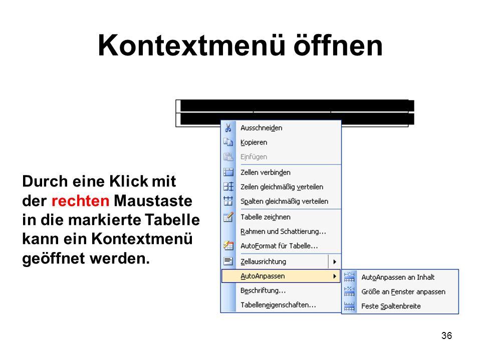 Kontextmenü öffnen Durch eine Klick mit der rechten Maustaste in die markierte Tabelle kann ein Kontextmenü geöffnet werden.