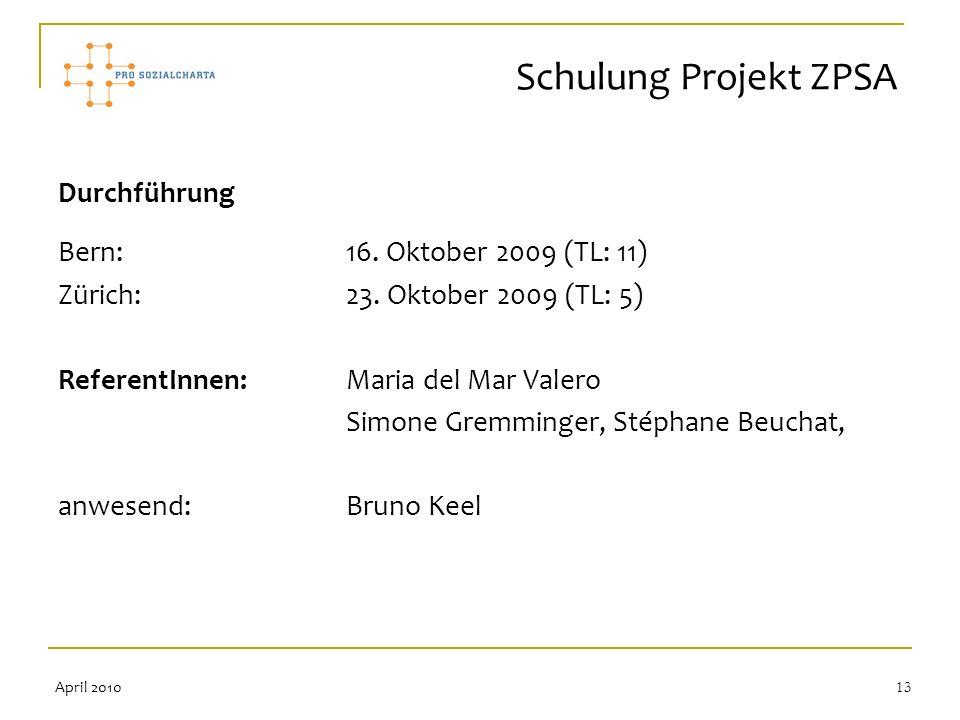 Schulung Projekt ZPSA Durchführung Bern: 16. Oktober 2009 (TL: 11)