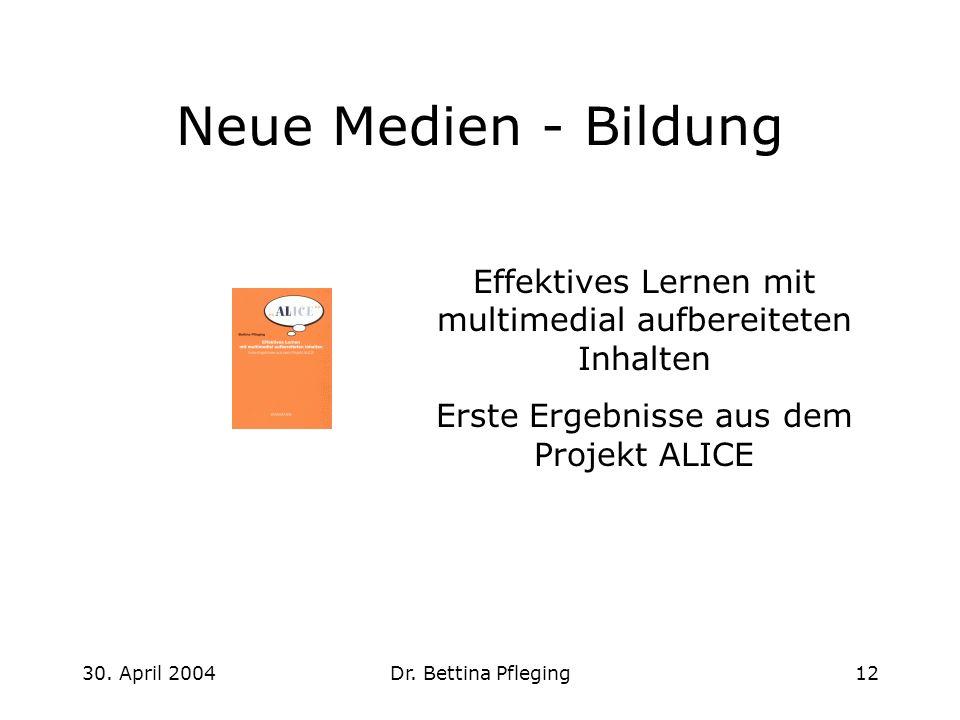 Neue Medien - Bildung Effektives Lernen mit multimedial aufbereiteten Inhalten. Erste Ergebnisse aus dem Projekt ALICE.