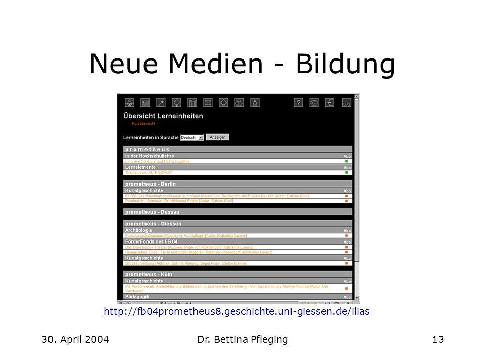 Neue Medien - Bildung http://fb04prometheus8.geschichte.uni-giessen.de/ilias.