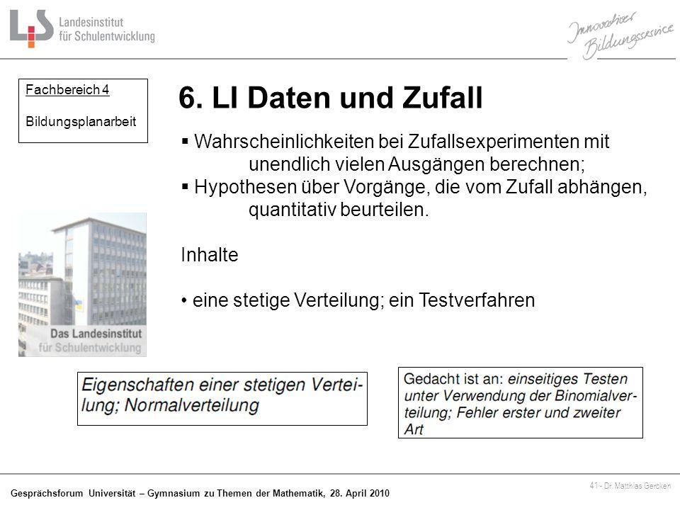 6. LI Daten und Zufall Fachbereich 4. Bildungsplanarbeit. Wahrscheinlichkeiten bei Zufallsexperimenten mit unendlich vielen Ausgängen berechnen;