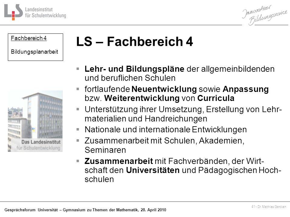 LS – Fachbereich 4 Fachbereich 4. Bildungsplanarbeit. Lehr- und Bildungspläne der allgemeinbildenden und beruflichen Schulen.