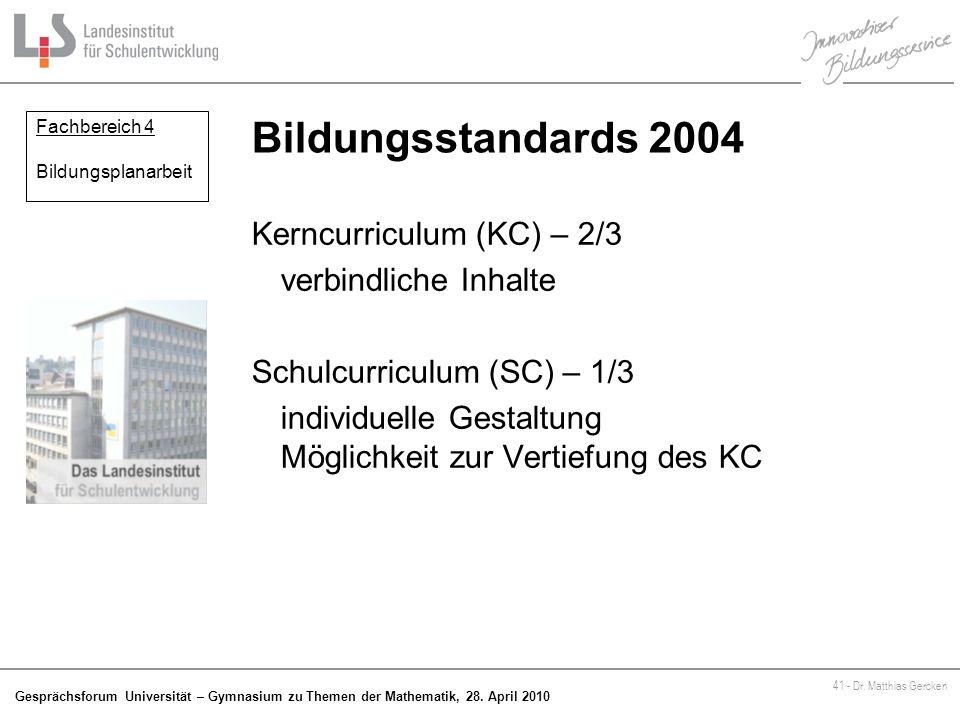 Bildungsstandards 2004 Kerncurriculum (KC) – 2/3 verbindliche Inhalte