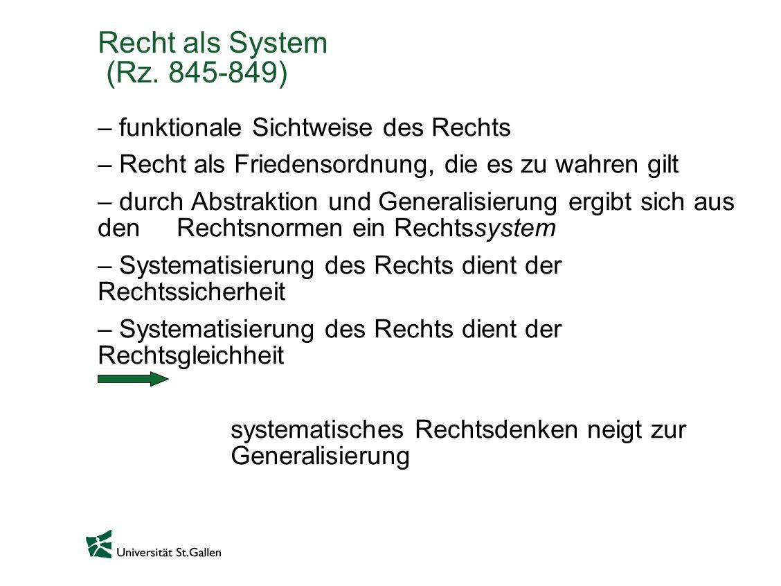 Recht als System (Rz. 845-849) funktionale Sichtweise des Rechts