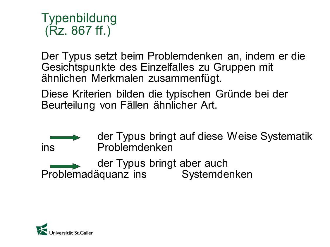 Typenbildung (Rz. 867 ff.)