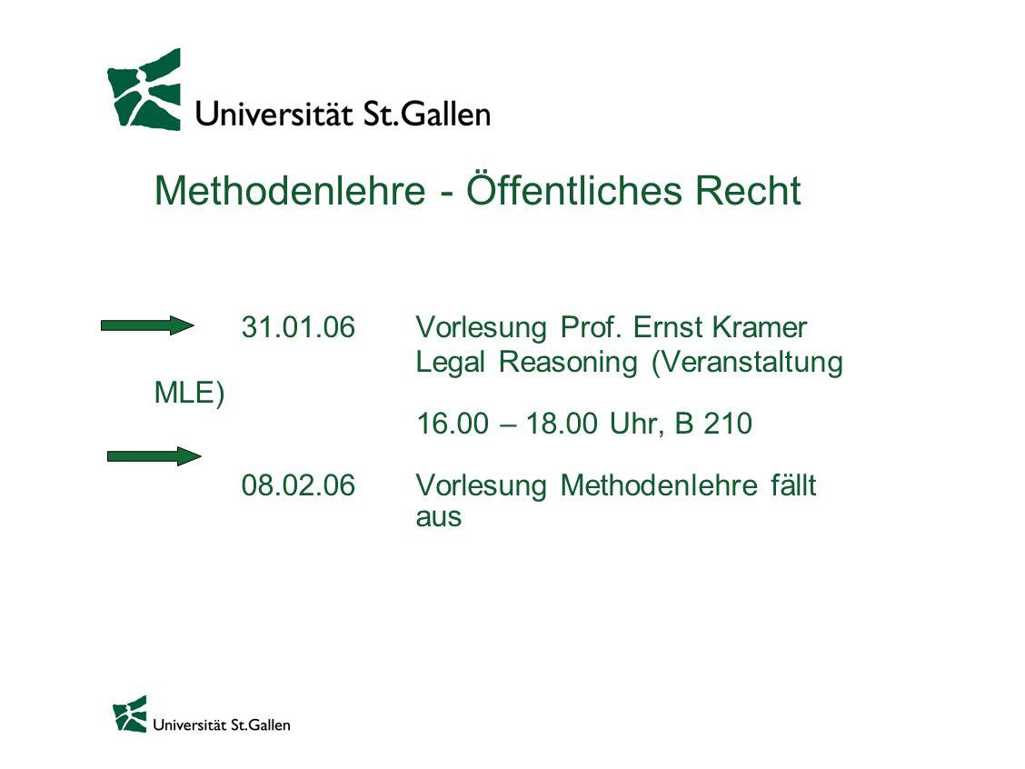 Methodenlehre - Öffentliches Recht. 31. 01. 06. Vorlesung Prof