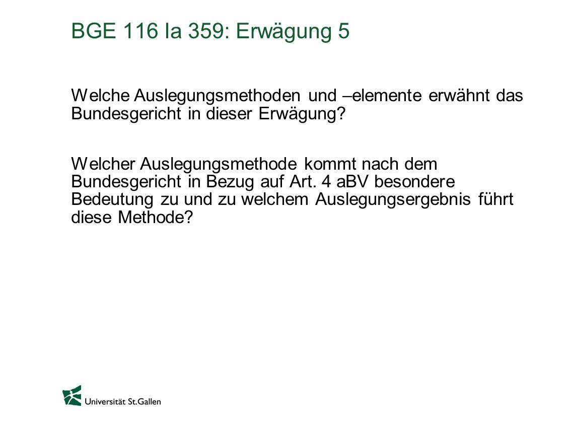 BGE 116 Ia 359: Erwägung 5 Welche Auslegungsmethoden und –elemente erwähnt das Bundesgericht in dieser Erwägung