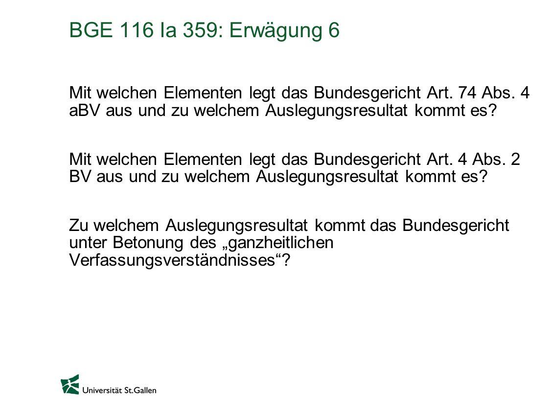 BGE 116 Ia 359: Erwägung 6 Mit welchen Elementen legt das Bundesgericht Art. 74 Abs. 4 aBV aus und zu welchem Auslegungsresultat kommt es