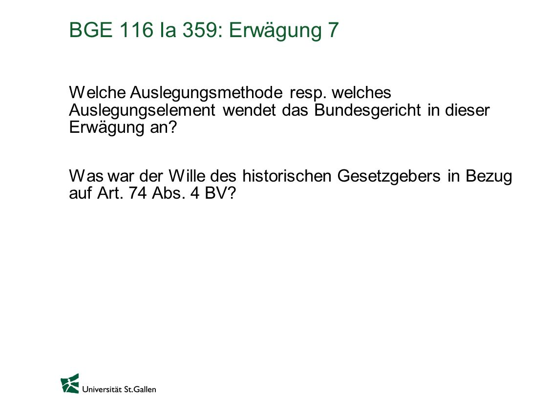 BGE 116 Ia 359: Erwägung 7 Welche Auslegungsmethode resp. welches Auslegungselement wendet das Bundesgericht in dieser Erwägung an