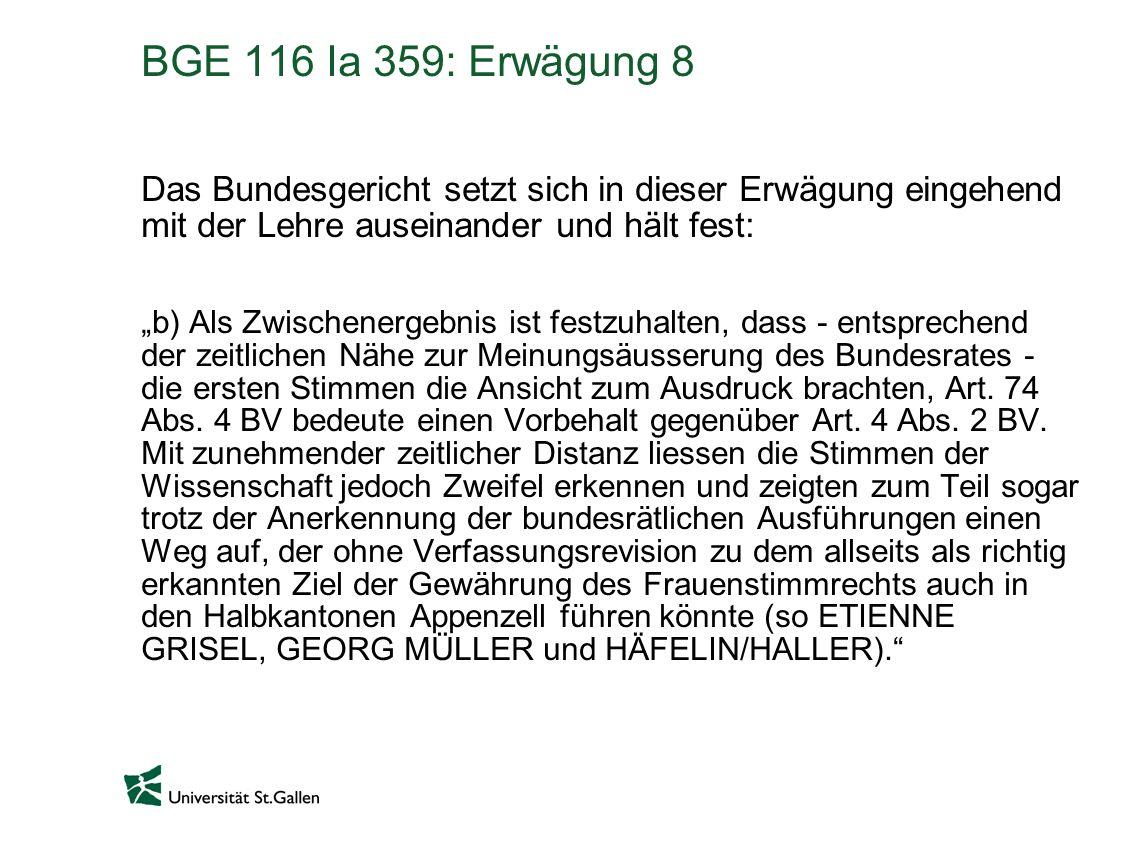 BGE 116 Ia 359: Erwägung 8 Das Bundesgericht setzt sich in dieser Erwägung eingehend mit der Lehre auseinander und hält fest: