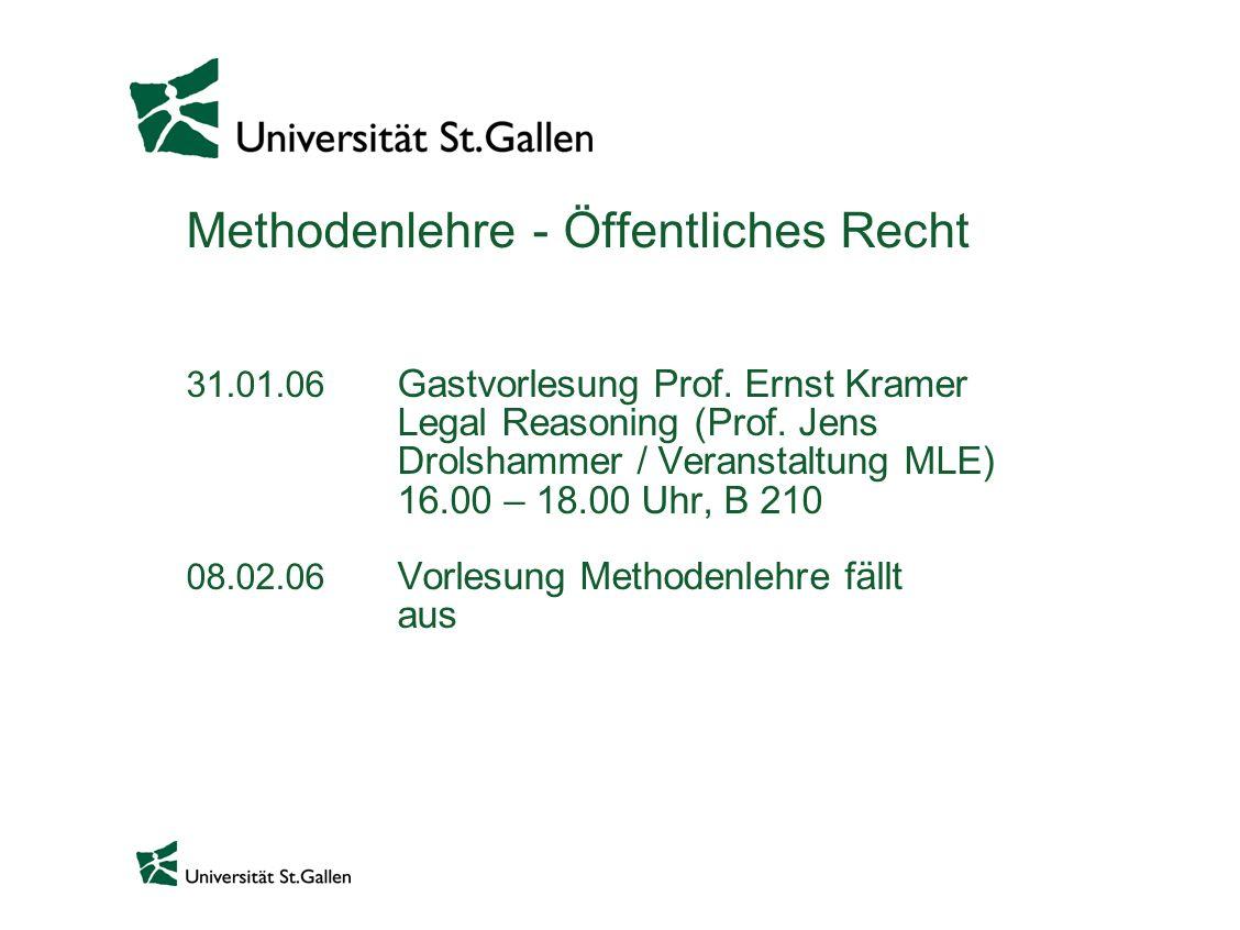 Methodenlehre - Öffentliches Recht 31. 01. 06. Gastvorlesung Prof