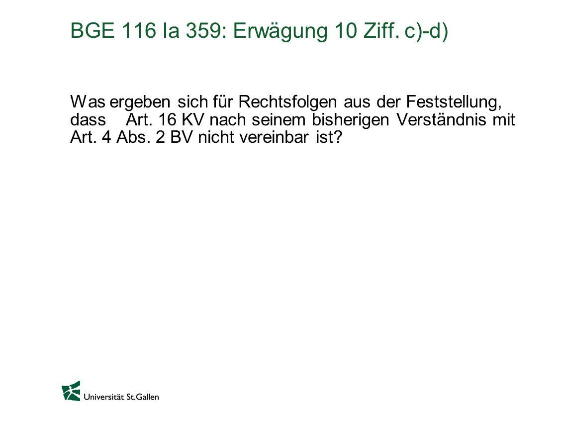 BGE 116 Ia 359: Erwägung 10 Ziff. c)-d)