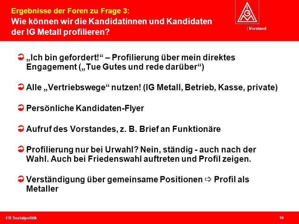 """Alle """"Vertriebswege nutzen! (IG Metall, Betrieb, Kasse, private)"""