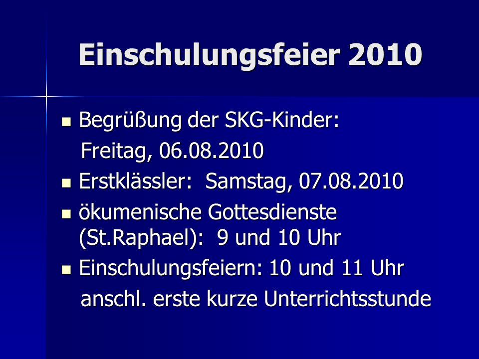 Einschulungsfeier 2010 Begrüßung der SKG-Kinder: Freitag, 06.08.2010