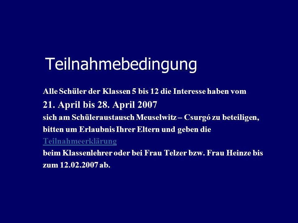 Teilnahmebedingung 21. April bis 28. April 2007