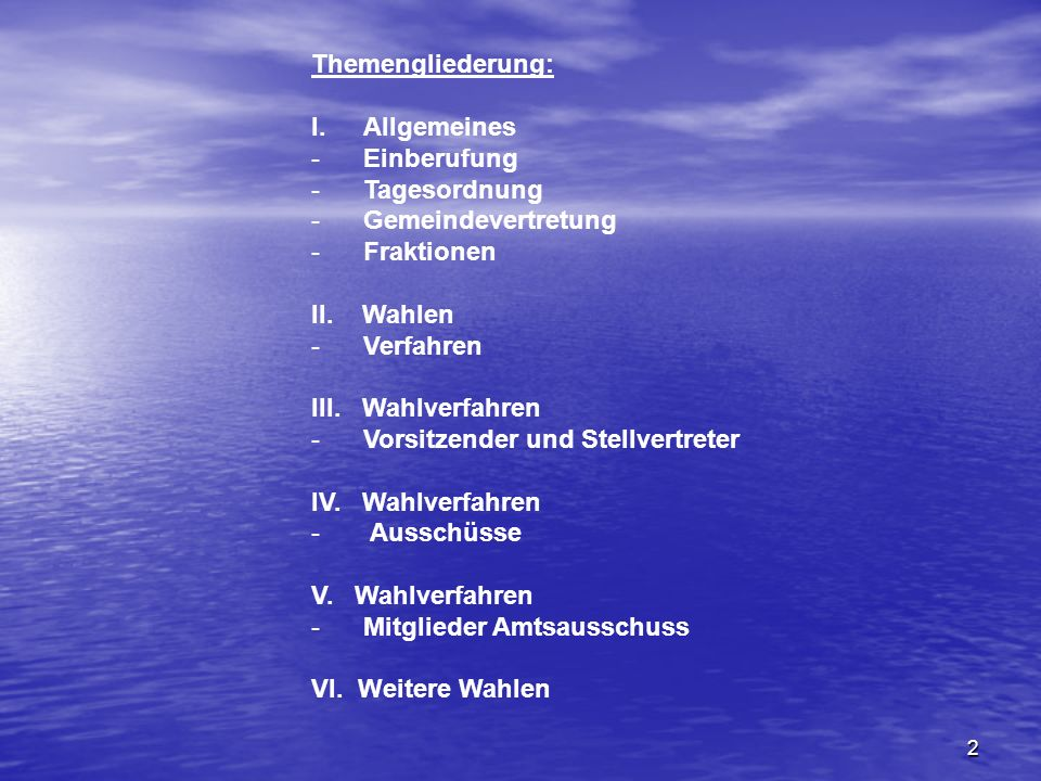 Themengliederung: Allgemeines. Einberufung. Tagesordnung. Gemeindevertretung. Fraktionen. II. Wahlen.