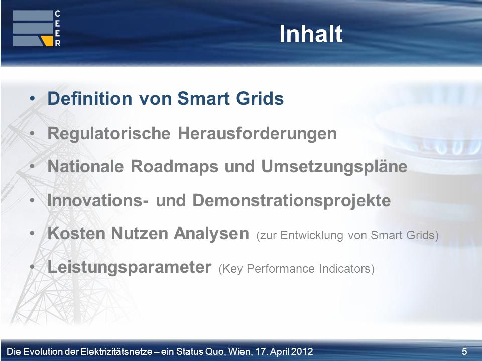 Inhalt Definition von Smart Grids Regulatorische Herausforderungen