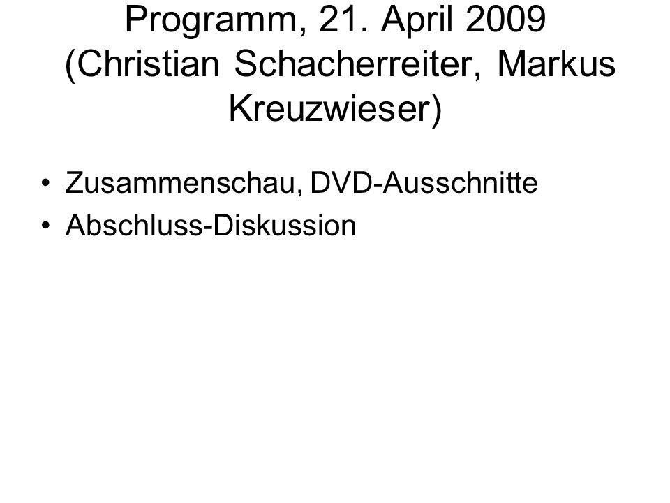 Programm, 21. April 2009 (Christian Schacherreiter, Markus Kreuzwieser)