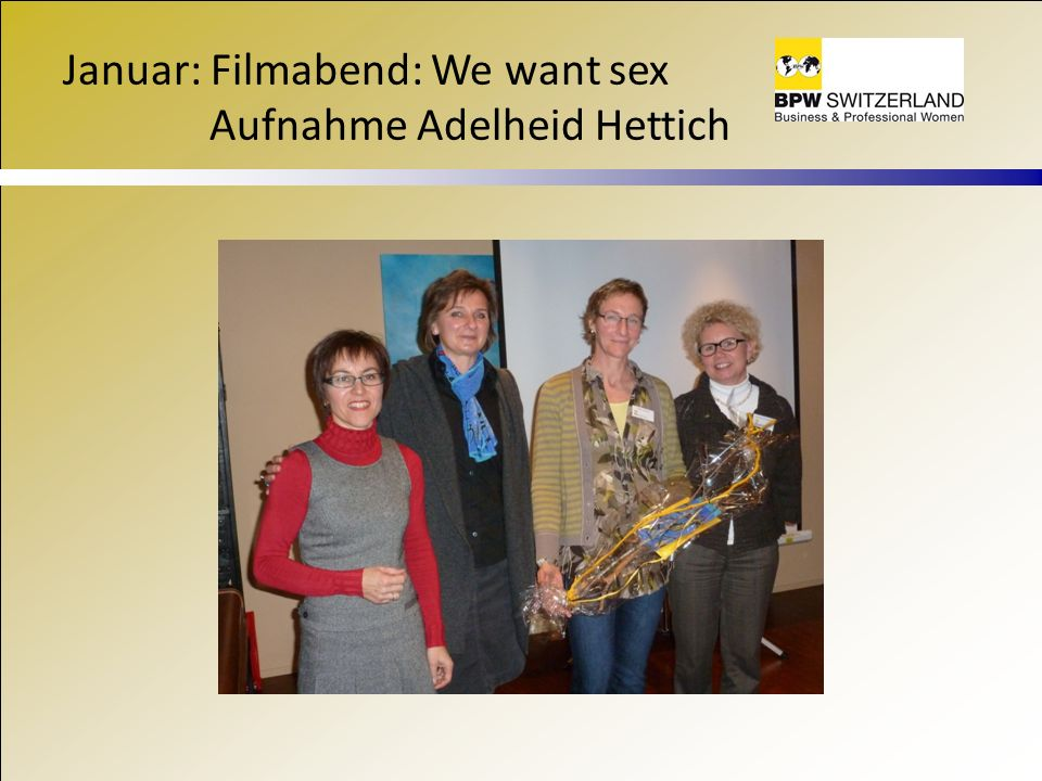 Januar: Filmabend: We want sex Aufnahme Adelheid Hettich