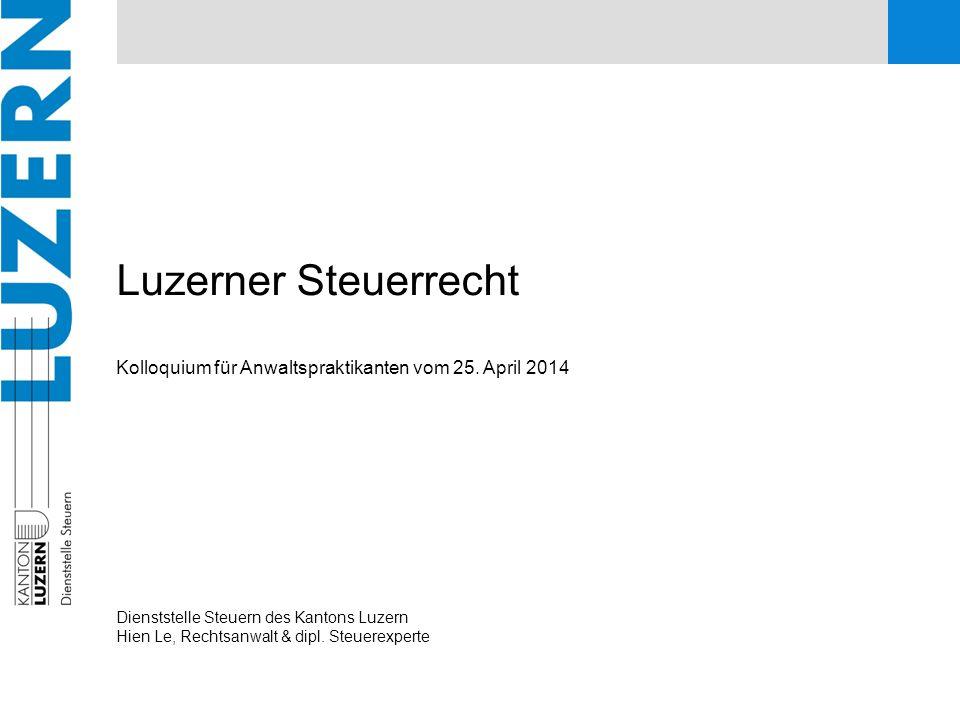 Luzerner Steuerrecht Kolloquium für Anwaltspraktikanten vom 25