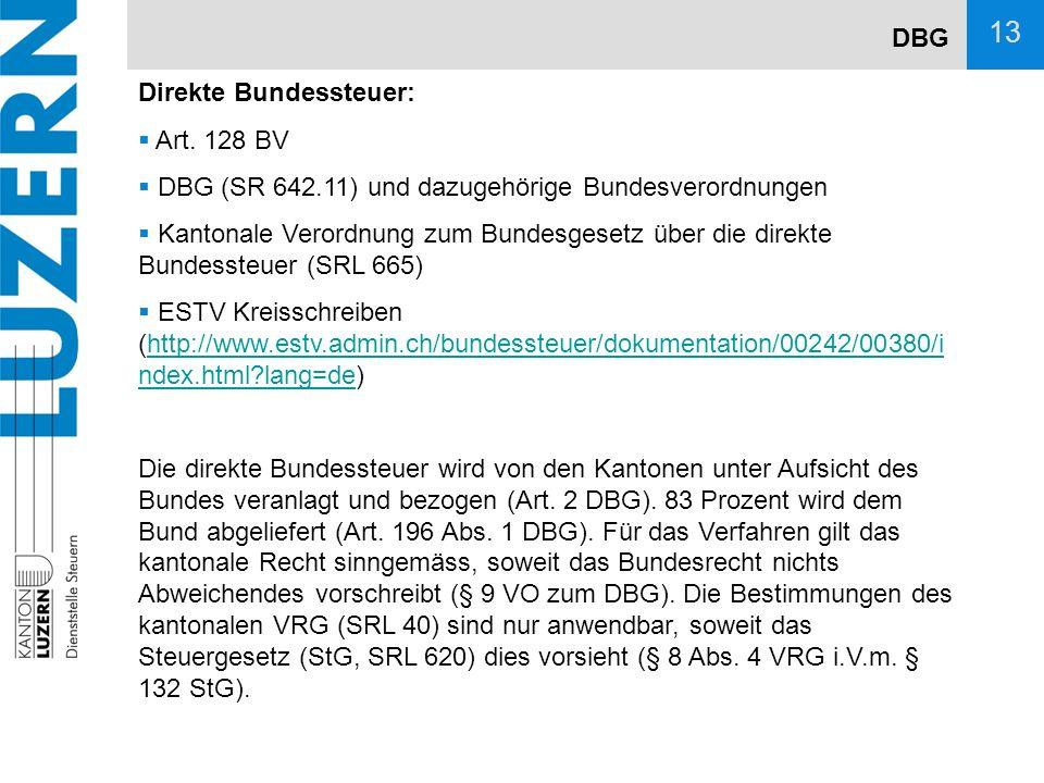 DBG Direkte Bundessteuer: Art. 128 BV. DBG (SR 642.11) und dazugehörige Bundesverordnungen.