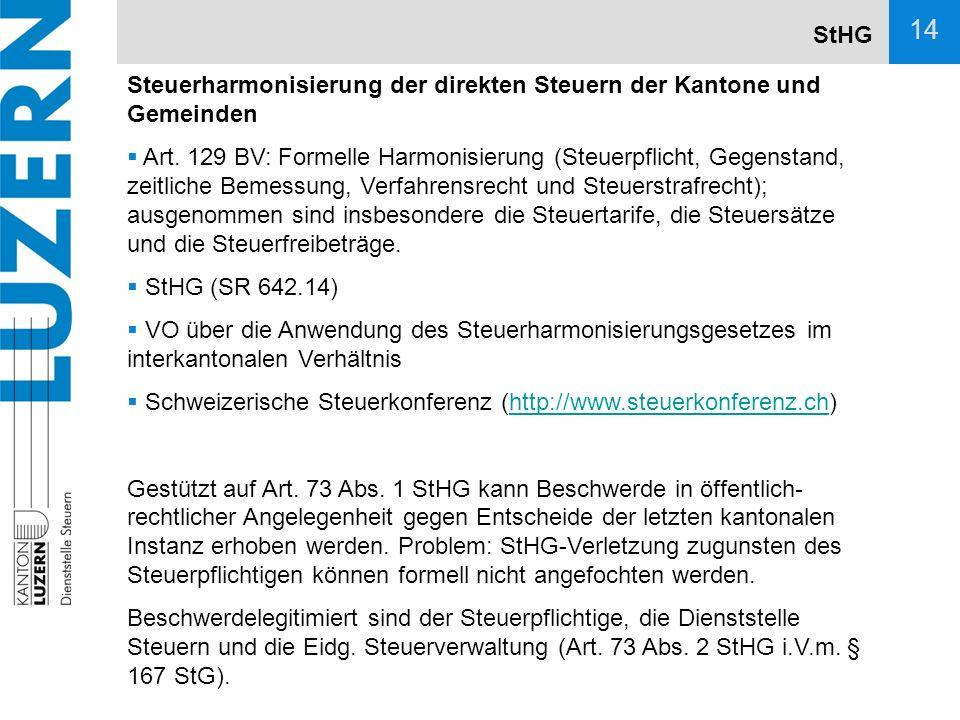 StHG Steuerharmonisierung der direkten Steuern der Kantone und Gemeinden.