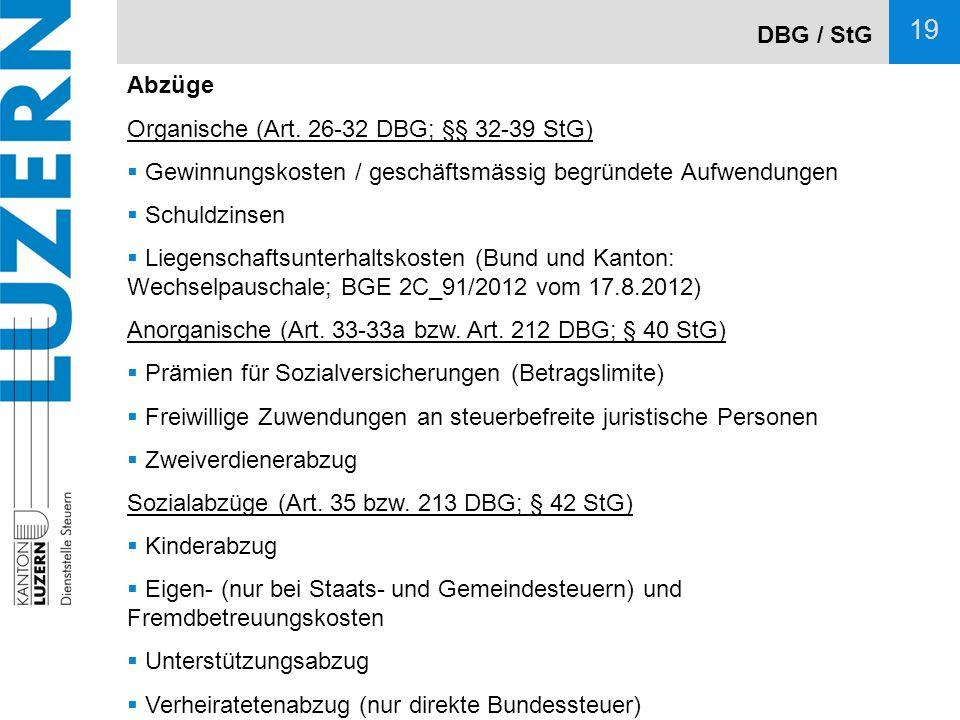DBG / StG Abzüge. Organische (Art. 26-32 DBG; §§ 32-39 StG) Gewinnungskosten / geschäftsmässig begründete Aufwendungen.