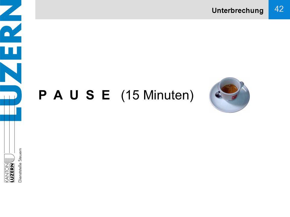 Unterbrechung P A U S E (15 Minuten)