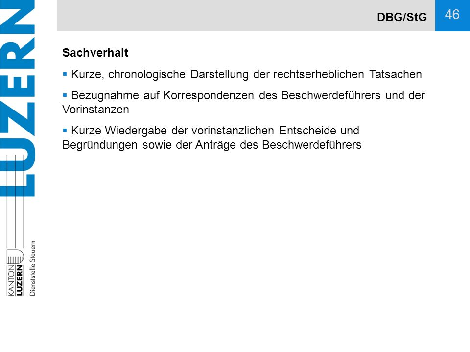 DBG/StG Sachverhalt. Kurze, chronologische Darstellung der rechtserheblichen Tatsachen.