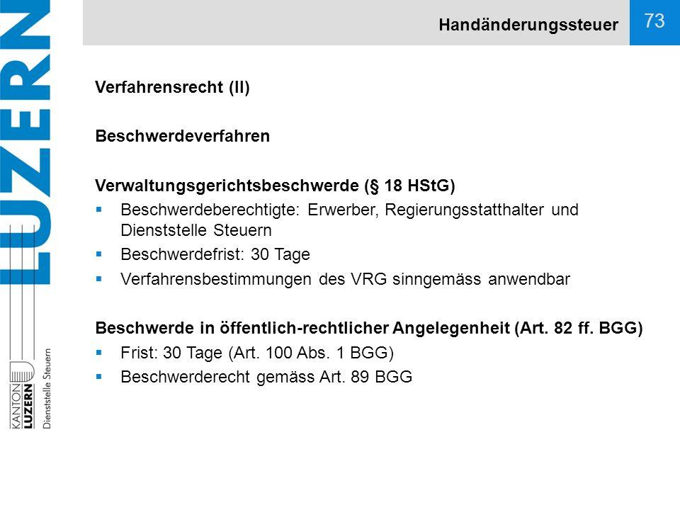 Handänderungssteuer Verfahrensrecht (II) Beschwerdeverfahren. Verwaltungsgerichtsbeschwerde (§ 18 HStG)